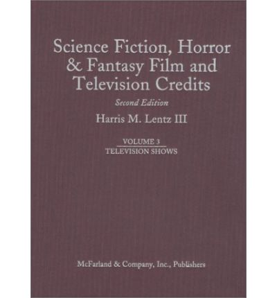 Science Fiction, Horror and Fantasy Film and Television Credits: Television Shows v. 3