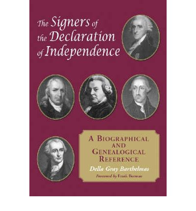 The Signers of the Declaration of Independence : A Biographical and Genealogical Reference