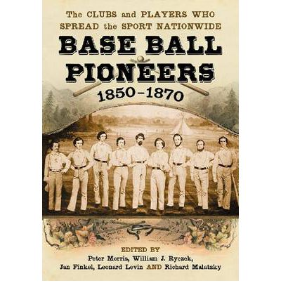 Base Ball Pioneers, 1850-1870