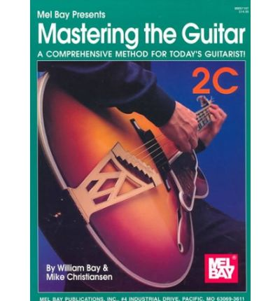 Mel Bay Presents Mastering the Guitar