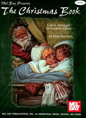 The Christmas Book : Carols Arranged for Acoustic Guitar