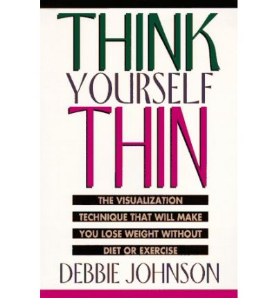 Think Yourself Thin The Visualization Technique That Will border=