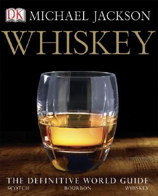 Whiskey : The Definitive World Guide
