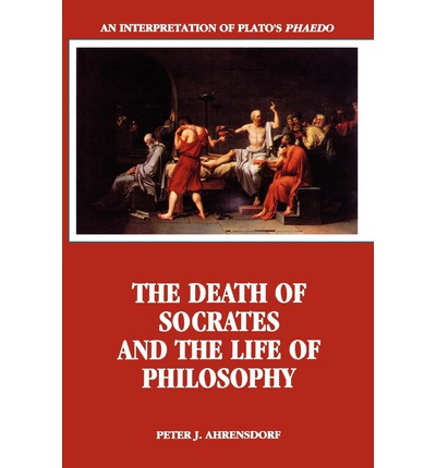 The Death of Socrates and the Life of Philosophy