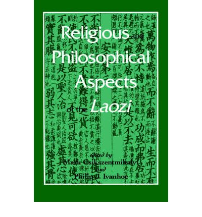 essays on religious and philosophical aspects of the laozi Religious and philosophical aspects of the laozi  leading scholars examine religious and philosophical dimensions of the chinese classic  essays.