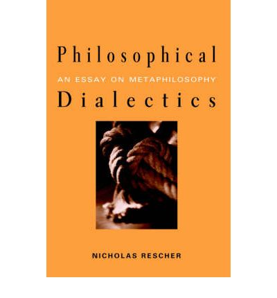 dialectics essay metaphilosophy philosophical Random related philosophical dialectics: an essay on metaphilosophy: business associations, cases and materials on agency, partnerships, and corporations.