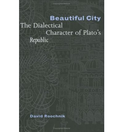 Beautiful City : The Dialectical Character of Plato's