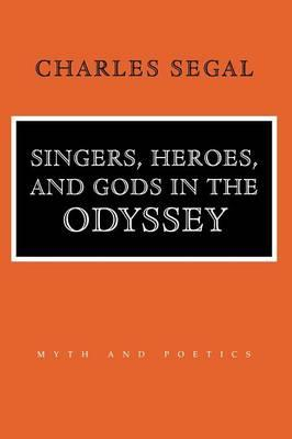 "Singers, Heroes, and Gods in the ""Odyssey"""