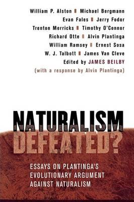 Download PDF by James Beilby: Naturalism Defeated?: Essays on Plantinga's Evolutionary
