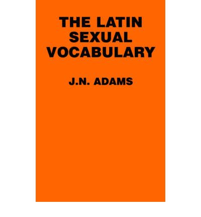 The Latin Sexual Vocabulary