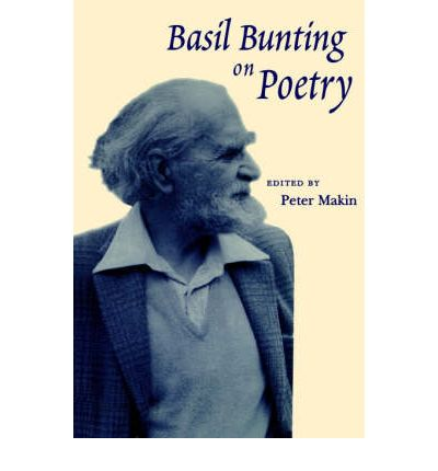 Basil Bunting on Poetry