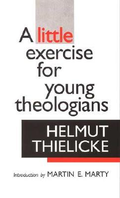 A review of the book a little exercise for young theologians by helmut thielicke