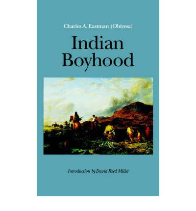 Indian Boyhood by Charles A. Eastman - Book Report/Review Example