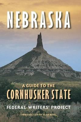 Nebraska : A Guide to the Cornhusker State