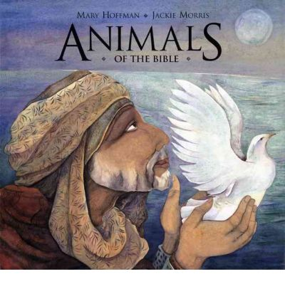 Animals of the Bible : Mary Hoffman : 9780803728424