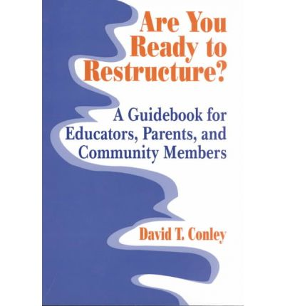 Laden Sie das Ebook für Kindle Fire herunter Are You Ready to Restructure? : A Guidebook for Educators, Parents and Community Members PDF FB2 iBook by David Conley