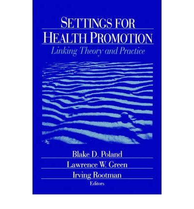 health promotion settings Health promotion settings combines the theoretical discourse of the settings approach, covering a wide range of fundamental prin.