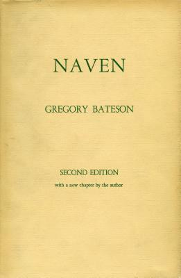 Naven : A Survey of the Problems Suggested by a Composite Picture of the Culture of a New Guinea Tribe Drawn from Three Points of View