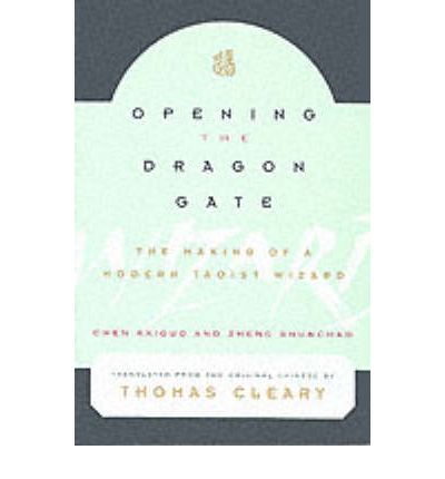 Opening the Dragon Gate : The Making of a Modern Tao Wizard