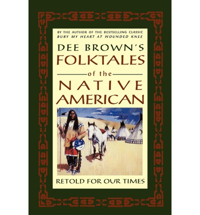 Dee Brown's Folktales of the Native American