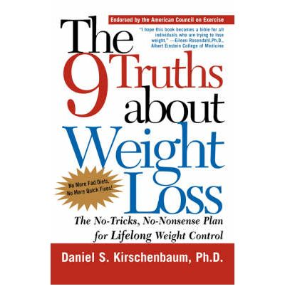 The 9 Truths about Weight Loss : The No-Tricks, No-Nonsense Plan for Lifelong Weight Control