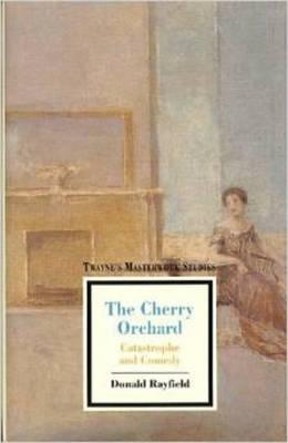 The Cherry Orchard : Catastrophe and Comedy