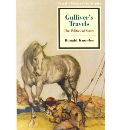 gulliver s travels satire A short jonathan swift biography describes jonathan swift's life, times, and work also explains the historical and literary context that influenced gulliver's travels.