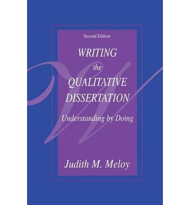 judith meloy writing the qualitative dissertation Read the full-text online edition of writing the qualitative dissertation: understanding by doing (2002) home browse books book details, writing the qualitative dissertation: writing the qualitative dissertation by judith m meloy lawrence.