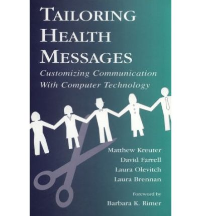 Tailoring Health Messages : Customizing Communication with Computer Technology