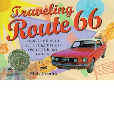 Travelling Route 66 : 2250 Miles of Motoring History from Chicago to L.A.