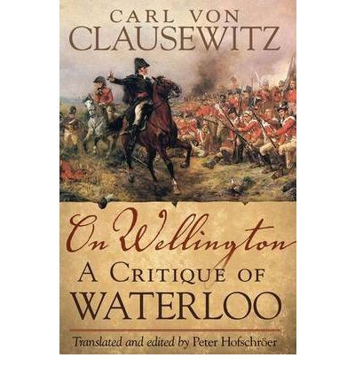 On Wellington: A Critique of Waterloo