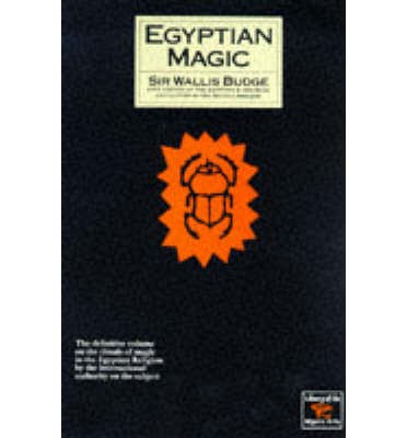 Egyptian Magic : Professor E A Wallis Budge Sir : 9780806506296