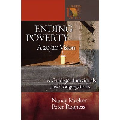 Ending Poverty : A 20/20 Vision - A Guide for Individuals and Congregations