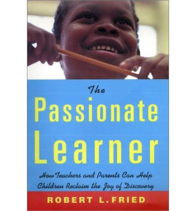 the book i will be rereading the passionate teacher by robert l fried
