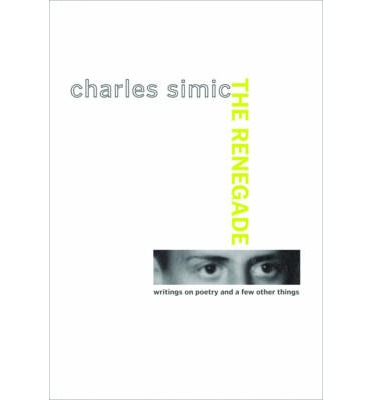 charles simic essays on the poetry The paperback of the charles simic: essays on the poetry by bruce weigl at barnes & noble free shipping on $25 or more.