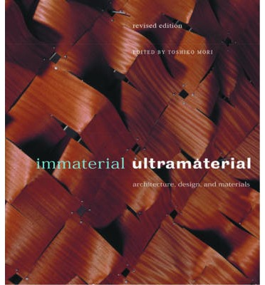 Immaterial/Ultramaterial : Architecture, Design, and Materials