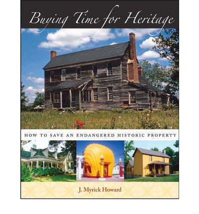 Buying Time for Heritage : How to Save an Endangered Historic Property