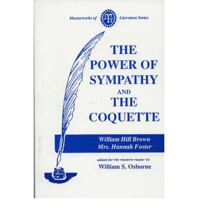 hannah webster foster the coquette essays The coquette essay questions | gradesaver the coquette study guide contains a biography of hannah webster foster, literature essays, quiz questions, major themes.