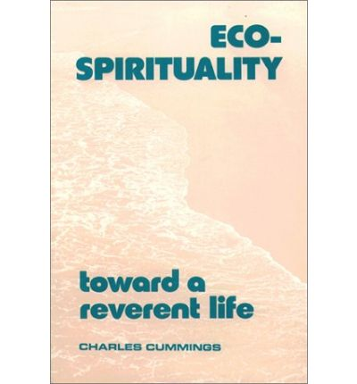 eco spirituality Eco-spirituality with eco-peganistic slant buddhism and ipcc was first posted online by me in february 2010 while being i completely unaware of the article of janet ritz who appears to have coined the work eco-spirituality in 2007, for the first time and remained focussed on traditional faiths, i.