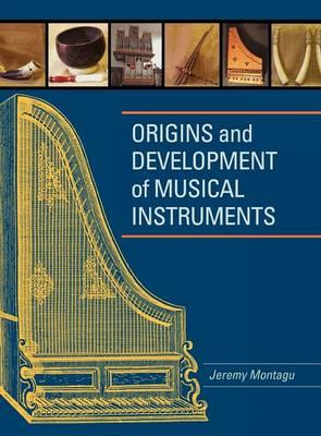 Origins and Development of Musical Instruments