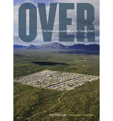 Over : The American Landscape at Tipping Point