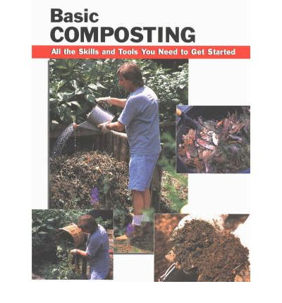 Basic Composting: All the Skills and Tools You Need to Get Started  Stackpole...