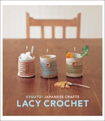 Kyuuto! Japanese Crafts! Lacy Crochet