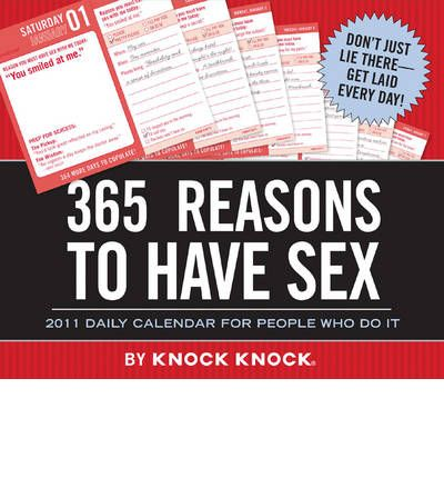 365 Reasons to Have : 2011 Daily Calendar