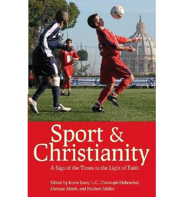 Sport and christianity kevin lixey 9780813219936 for Dietmar mieth