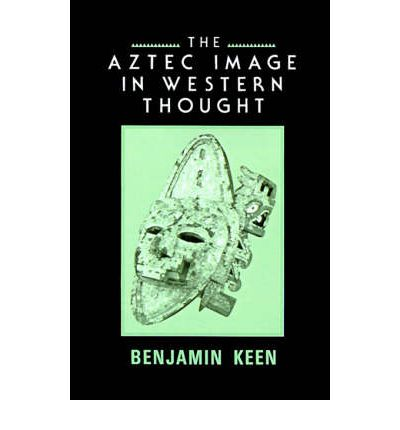 The Aztec Image in Western Thought