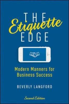 The Etiquette Edge : Modern Manners for Business Success