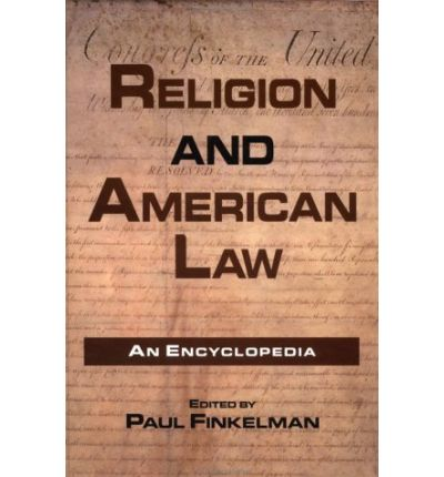 Religion and American Law : An Encyclopedia
