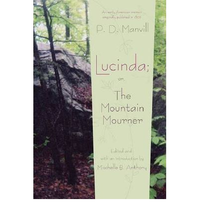 """Libri online per scaricare pdf Lucinda; or, The Mountain Mourner 9780815632085 by P.D. Manvill,Mischelle B. Anthony""""  iBook"""