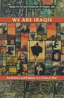 We are Iraqis : Aesthetics and Politics in a Time of War